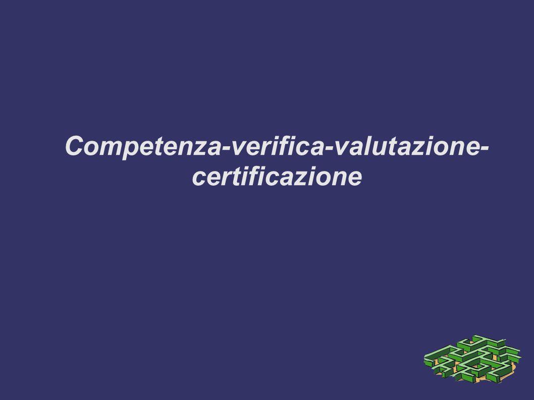 Competenza-verifica-valutazione- certificazione