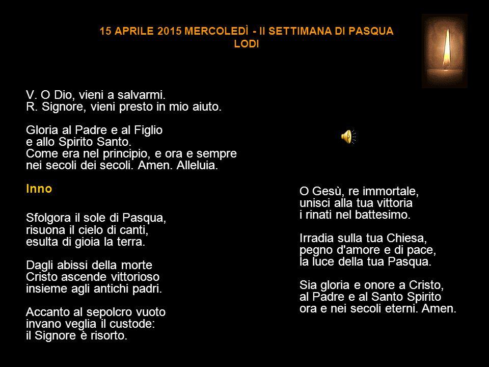 15 APRILE 2015 MERCOLEDÌ - II SETTIMANA DI PASQUA LODI V.