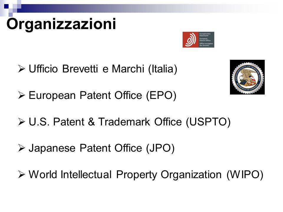 Organizzazioni  Ufficio Brevetti e Marchi (Italia)  European Patent Office (EPO)  U.S. Patent & Trademark Office (USPTO)  Japanese Patent Office (