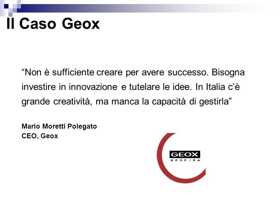"""Il Caso Geox """"Non è sufficiente creare per avere successo. Bisogna investire in innovazione e tutelare le idee. In Italia c'è grande creatività, ma ma"""