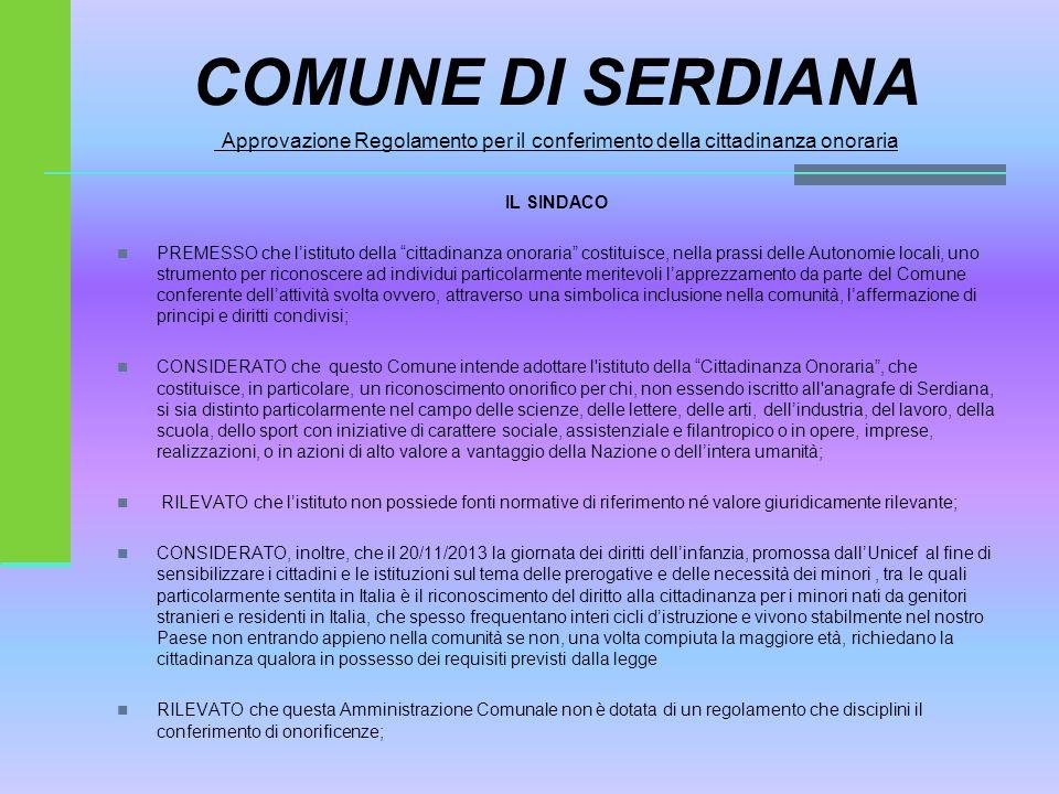 COMUNE DI SERDIANA Approvazione del Regolamento per il conferimento della cittadinanza onoraria.