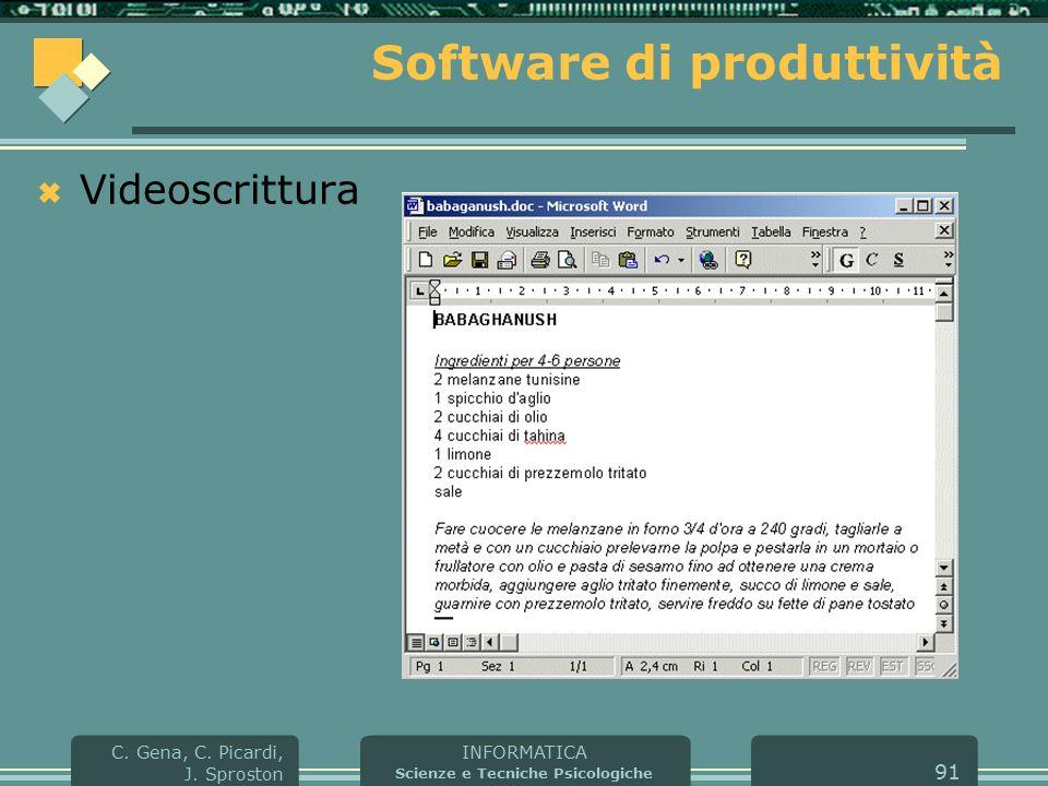 INFORMATICA Scienze e Tecniche Psicologiche C. Gena, C. Picardi, J. Sproston 91 Software di produttività  Videoscrittura