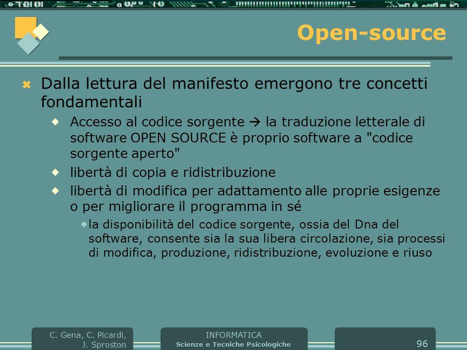 INFORMATICA Scienze e Tecniche Psicologiche C. Gena, C. Picardi, J. Sproston 96 Open-source  Dalla lettura del manifesto emergono tre concetti fondam