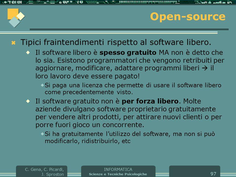 INFORMATICA Scienze e Tecniche Psicologiche C. Gena, C. Picardi, J. Sproston 97 Open-source  Tipici fraintendimenti rispetto al software libero.  Il