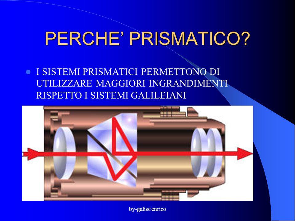 by-galise enrico PERCHE' PRISMATICO? I SISTEMI PRISMATICI PERMETTONO DI UTILIZZARE MAGGIORI INGRANDIMENTI RISPETTO I SISTEMI GALILEIANI