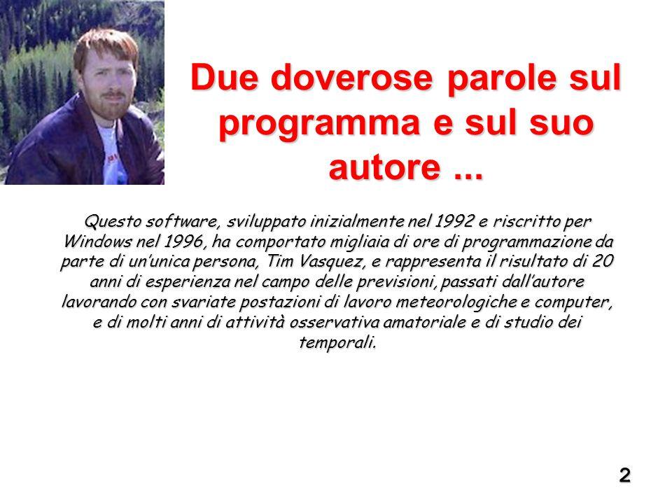 2 Questo software, sviluppato inizialmente nel 1992 e riscritto per Windows nel 1996, ha comportato migliaia di ore di programmazione da parte di un'u