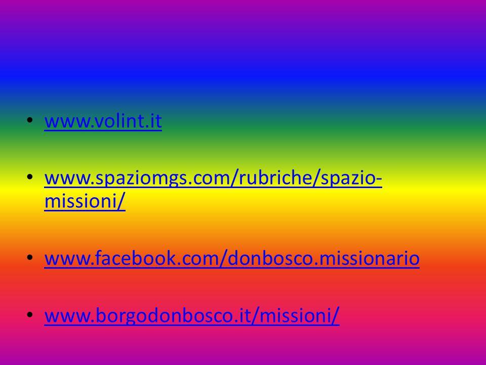 www.volint.it www.spaziomgs.com/rubriche/spazio- missioni/ www.spaziomgs.com/rubriche/spazio- missioni/ www.facebook.com/donbosco.missionario www.borgodonbosco.it/missioni/