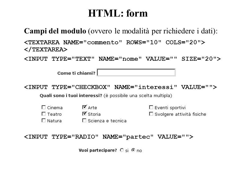 HTML: form Campi del modulo (ovvero le modalità per richiedere i dati):