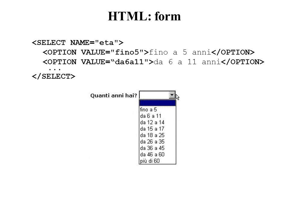 HTML: form fino a 5 anni da 6 a 11 anni...
