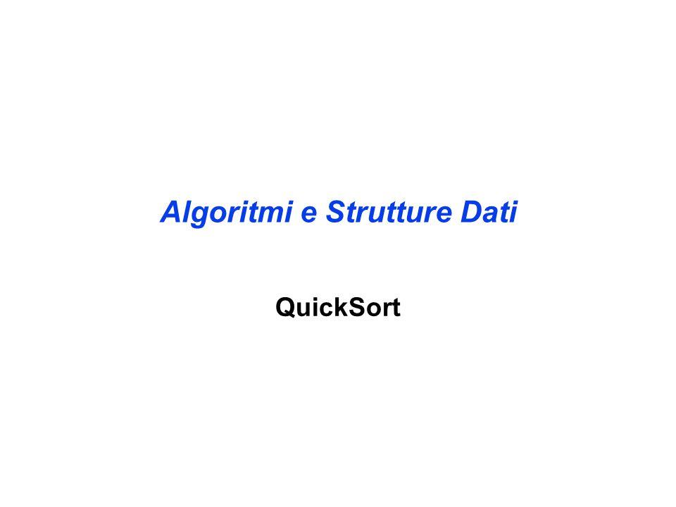 Algoritmi e Strutture Dati QuickSort