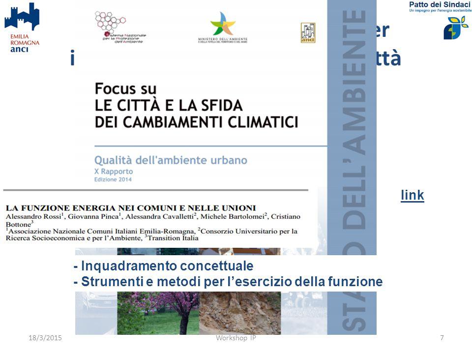 Energia: politica trasversale per innovazione sostenibile nelle città 18/3/2015Workshop IP7 - Inquadramento concettuale - Strumenti e metodi per l'esercizio della funzione link