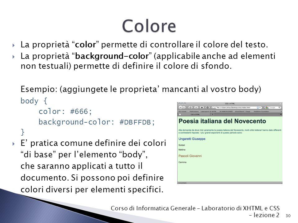  La proprietà color permette di controllare il colore del testo.