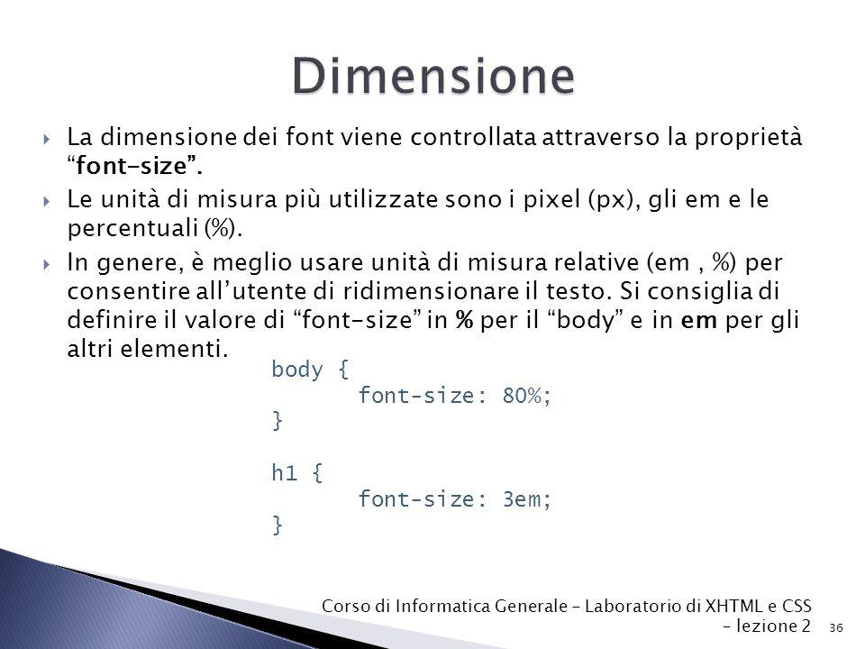  La dimensione dei font viene controllata attraverso la proprietà font-size .