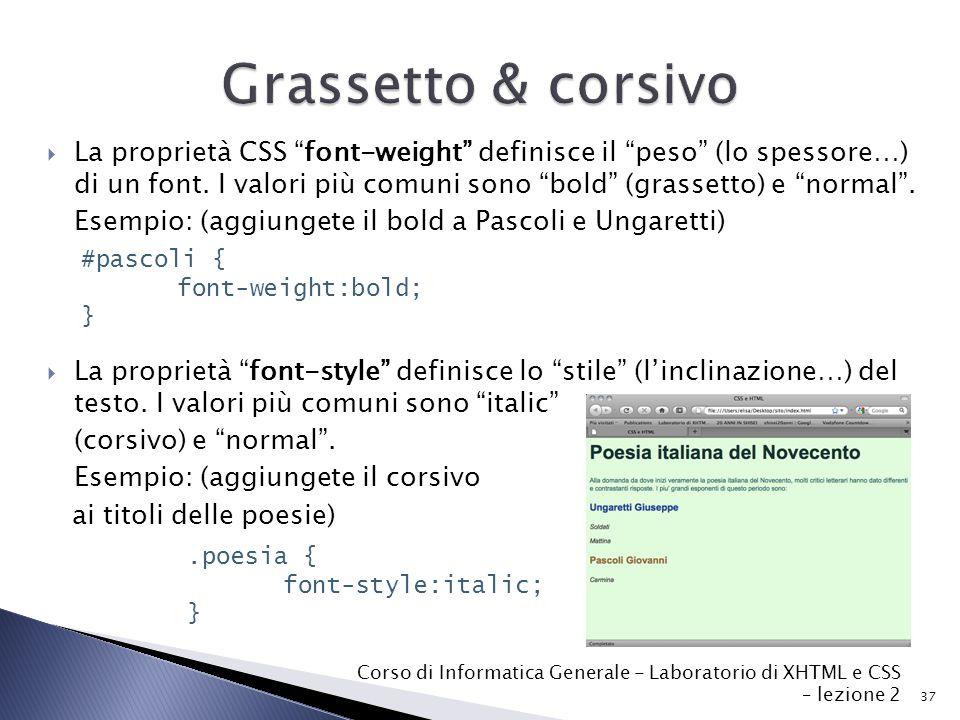  La proprietà CSS font-weight definisce il peso (lo spessore…) di un font.