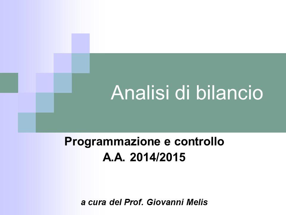 Analisi di bilancio Programmazione e controllo A.A. 2014/2015 a cura del Prof. Giovanni Melis