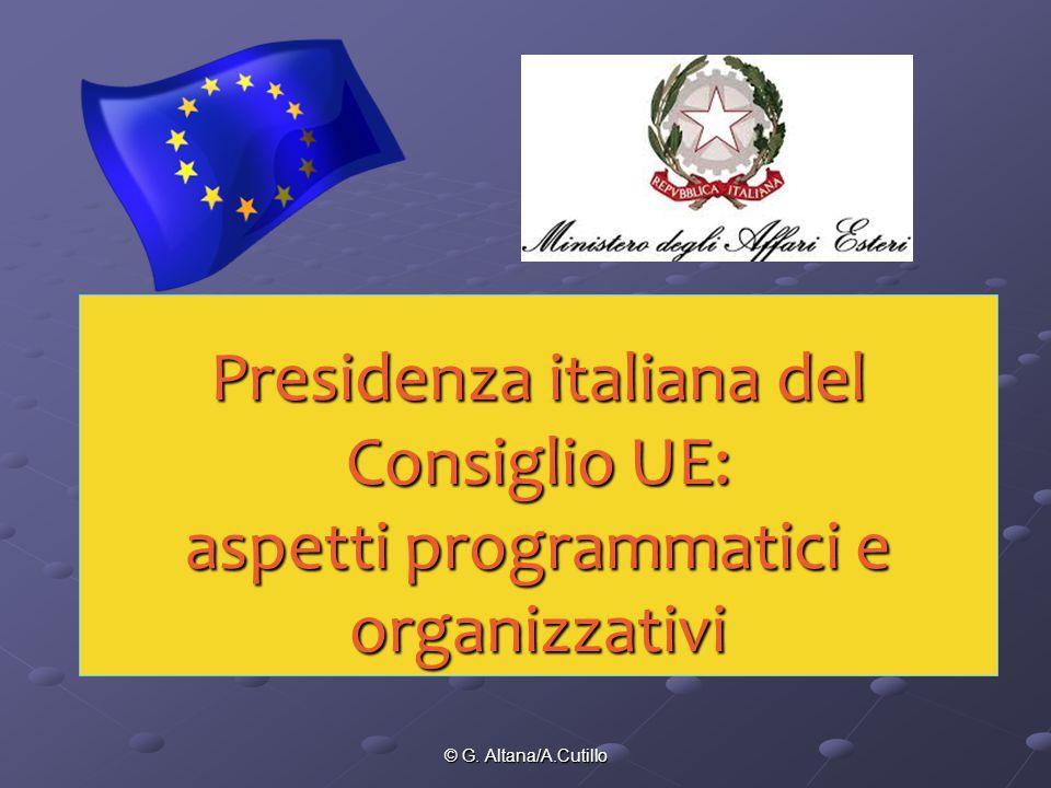 © G. Altana/A.Cutillo Presidenza italiana del Consiglio UE: aspetti programmatici e organizzativi