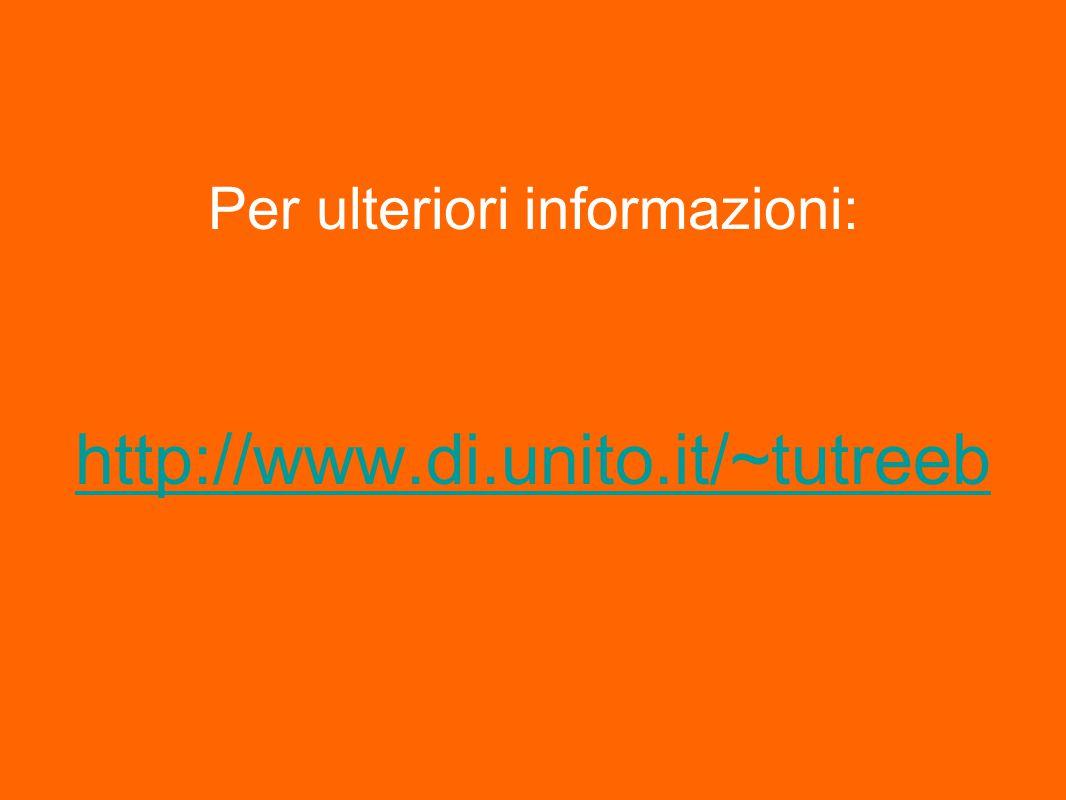 Per ulteriori informazioni: http://www.di.unito.it/~tutreeb