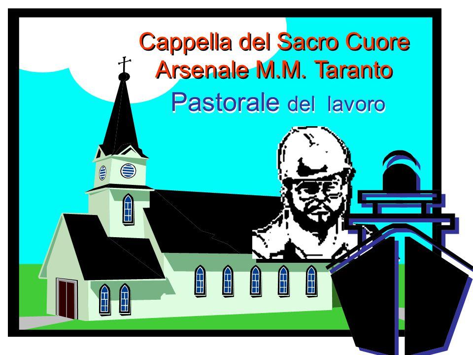 Cappella del Sacro Cuore Arsenale M.M. Taranto Pastorale del lavoro