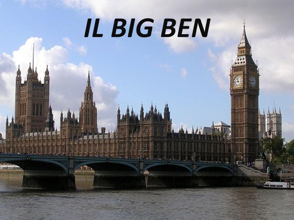 LA TORRE DI LONDRA Big Ben è il nome della campana principale del Grande Orologio di Westminster, sulla Clock Tower (= Torre dell orologio) a Londra.