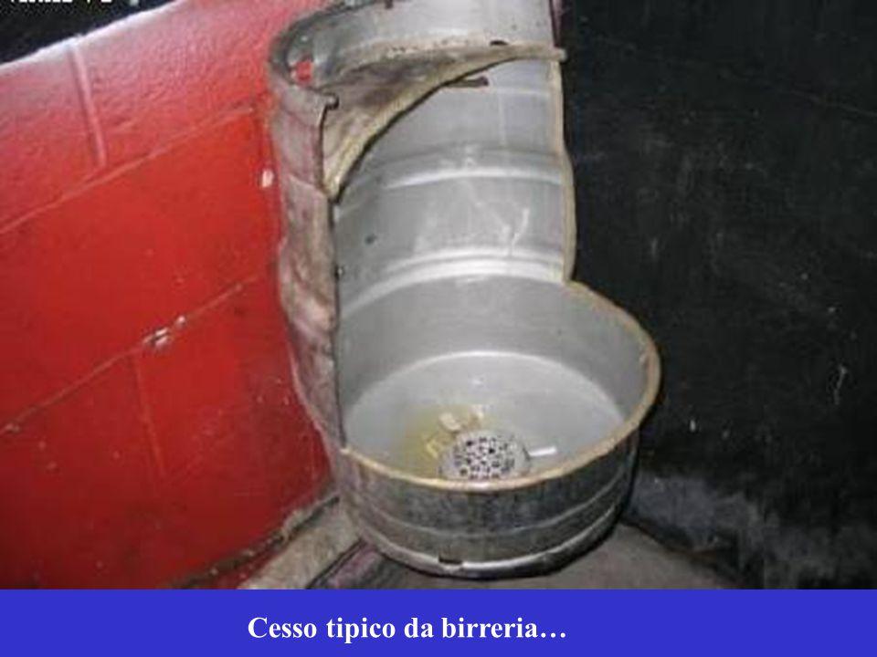 Cesso tipico da birreria…