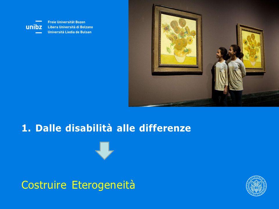 1.Dalle disabilità alle differenze Costruire Eterogeneità