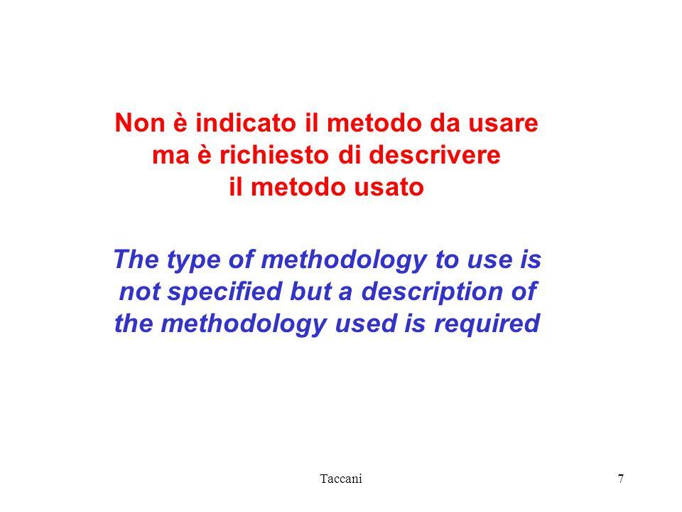 Taccani7 Non è indicato il metodo da usare ma è richiesto di descrivere il metodo usato The type of methodology to use is not specified but a description of the methodology used is required