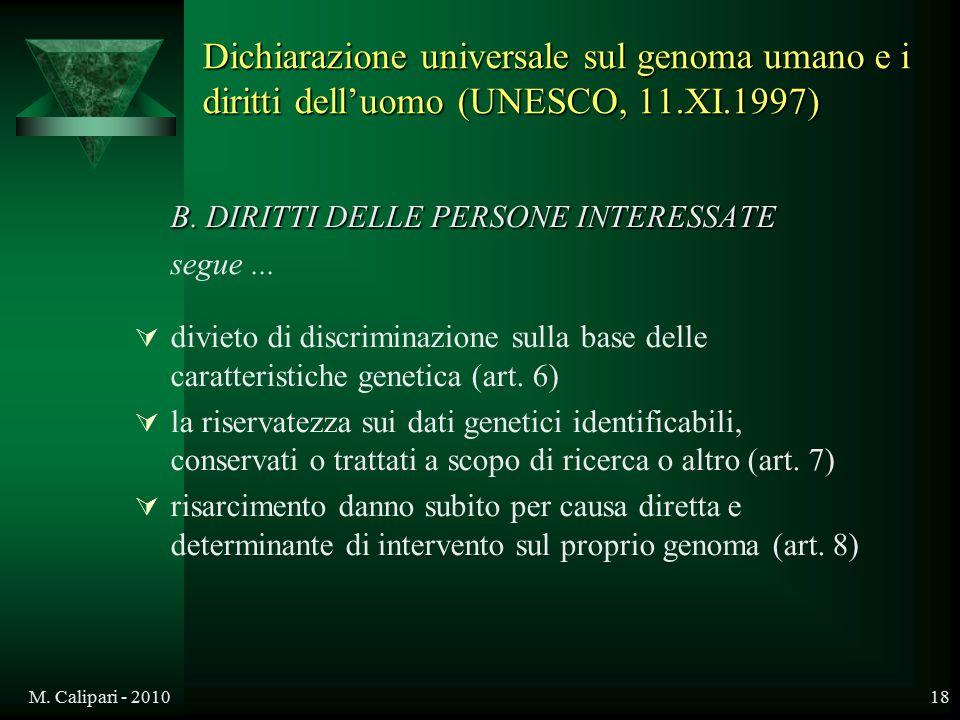 M. Calipari - 201018 B. DIRITTI DELLE PERSONE INTERESSATE segue...  divieto di discriminazione sulla base delle caratteristiche genetica (art. 6)  l