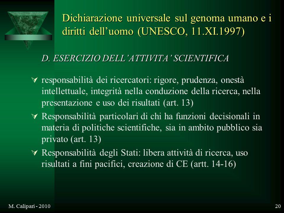M. Calipari - 201020 D. ESERCIZIO DELL'ATTIVITA' SCIENTIFICA  responsabilità dei ricercatori: rigore, prudenza, onestà intellettuale, integrità nella