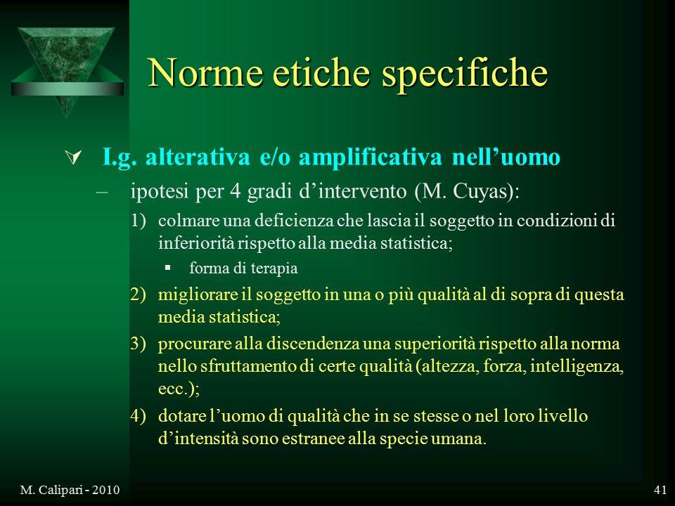M. Calipari - 201041 Norme etiche specifiche  I.g. alterativa e/o amplificativa nell'uomo –ipotesi per 4 gradi d'intervento (M. Cuyas): 1)colmare una