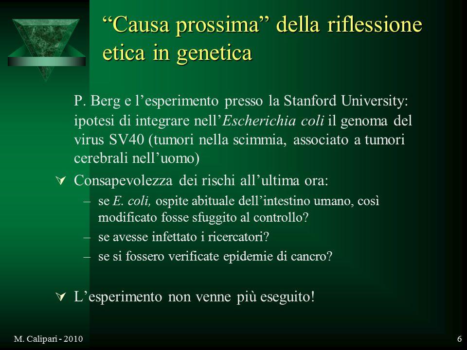"""M. Calipari - 20106 """"Causa prossima"""" della riflessione etica in genetica P. Berg e l'esperimento presso la Stanford University: ipotesi di integrare n"""