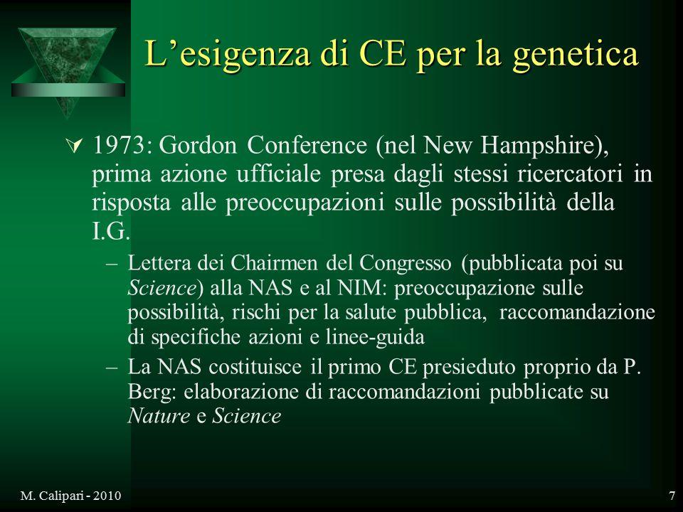 M. Calipari - 20107 L'esigenza di CE per la genetica  1973: Gordon Conference (nel New Hampshire), prima azione ufficiale presa dagli stessi ricercat