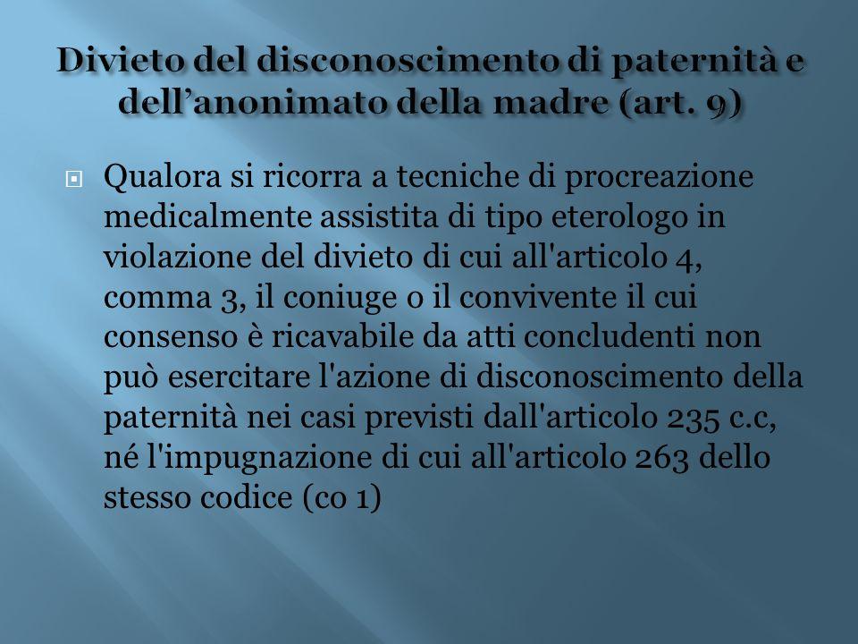  Qualora si ricorra a tecniche di procreazione medicalmente assistita di tipo eterologo in violazione del divieto di cui all'articolo 4, comma 3, il