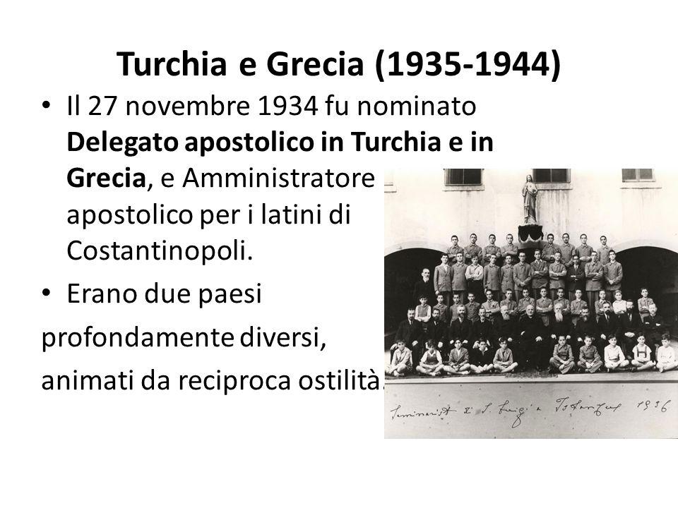 Turchia e Grecia (1935-1944) Il 27 novembre 1934 fu nominato Delegato apostolico in Turchia e in Grecia, e Amministratore apostolico per i latini di Costantinopoli.
