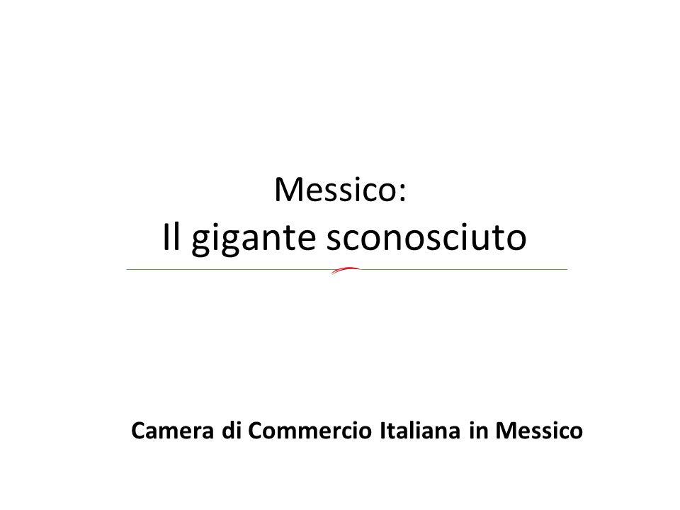 Messico: Il gigante sconosciuto Camera di Commercio Italiana in Messico
