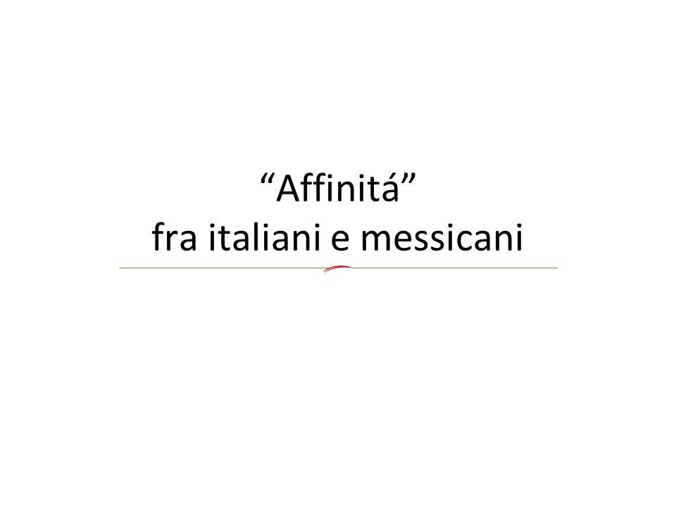 """""""Affinitá"""" fra italiani e messicani"""