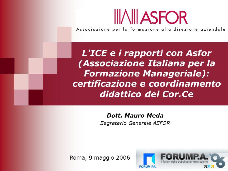 1 L ICE e i rapporti con Asfor (Associazione Italiana per la Formazione Manageriale): certificazione e coordinamento didattico del Cor.Ce Dott.