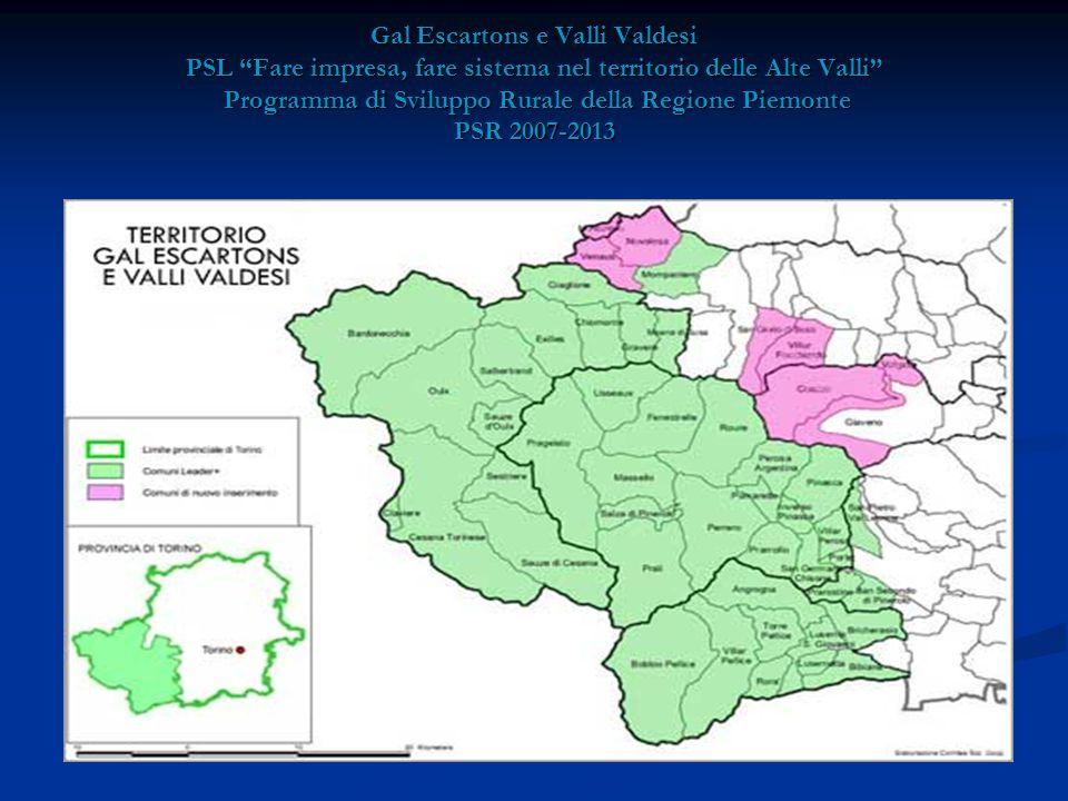 Gal Escartons e Valli Valdesi PSL Fare impresa, fare sistema nel territorio delle Alte Valli Programma di Sviluppo Rurale della Regione Piemonte PSR 2007-2013