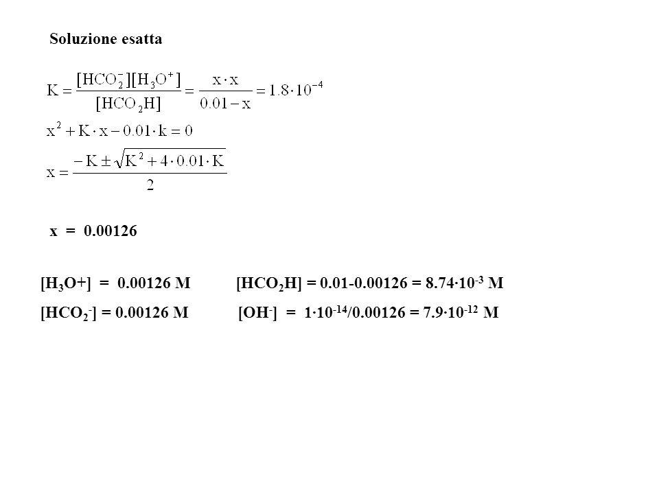 [H 3 O+] = 0.013 M [HCO 2 H] = 1-0.013 = 0.987 M [HCO 2 - ] = 0.013 M [OH - ] = 1·10 -14 /0.013 = 7.7·10 -13 M b) 0.01-x  0.01 HCO 2 H + H 2 O HCO 2