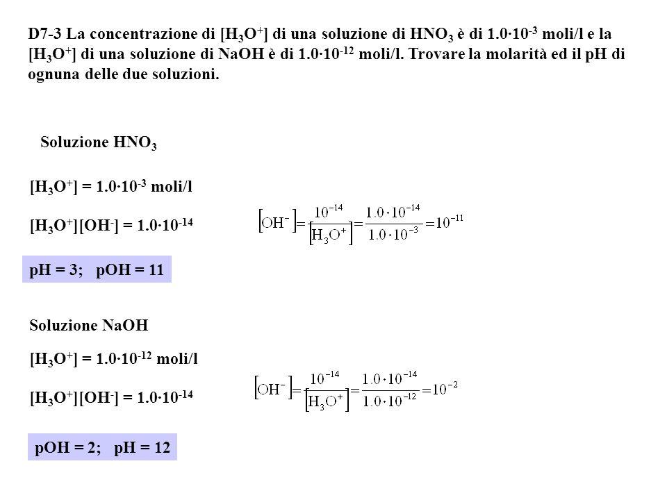 D7-2 Calcolare il pH ed il pOH delle seguenti soluzioni, supponendo la dissociazione completa : (a)Acido 0.00345 M (b)Base 0.00886 M pH = -log[H 3 O +