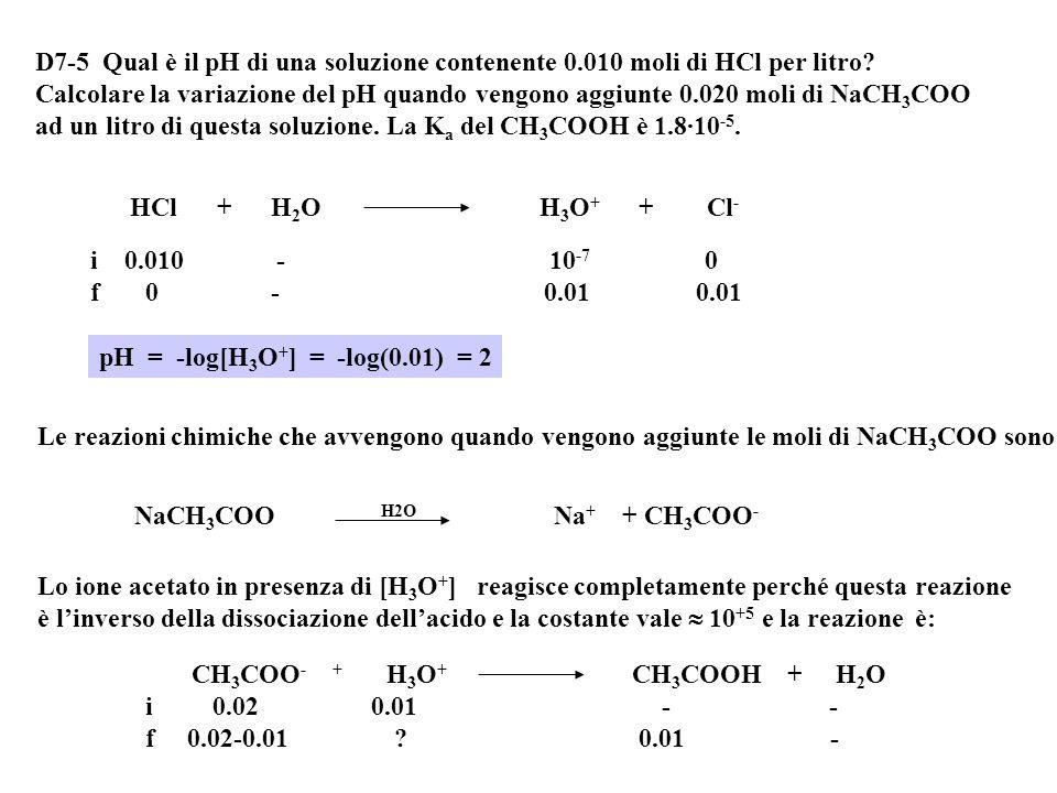 D7-4 Calcolare le concentrazioni di [H 3 O + ] e [OH - ] d'una soluzione di acido monoprotico 0.0010M, che è dissociato al 4.2%. Qual è il pH di quest