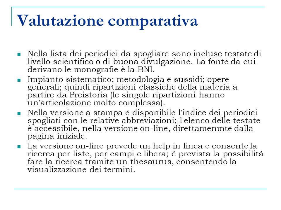 Valutazione comparativa Nella lista dei periodici da spogliare sono incluse testate di livello scientifico o di buona divulgazione.