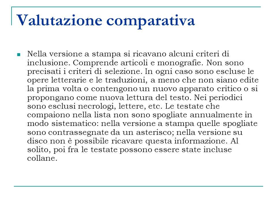 Valutazione comparativa Nella versione a stampa si ricavano alcuni criteri di inclusione.