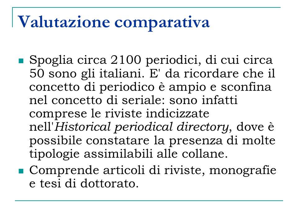 Valutazione comparativa Spoglia circa 2100 periodici, di cui circa 50 sono gli italiani.