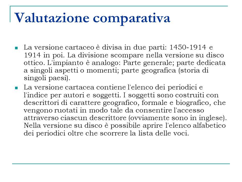 Valutazione comparativa La versione cartaceo è divisa in due parti: 1450-1914 e 1914 in poi.