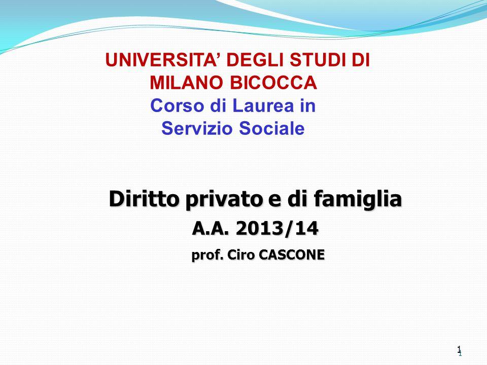 1 UNIVERSITA' DEGLI STUDI DI MILANO BICOCCA Corso di Laurea in Servizio Sociale Diritto privato e di famiglia A.A.