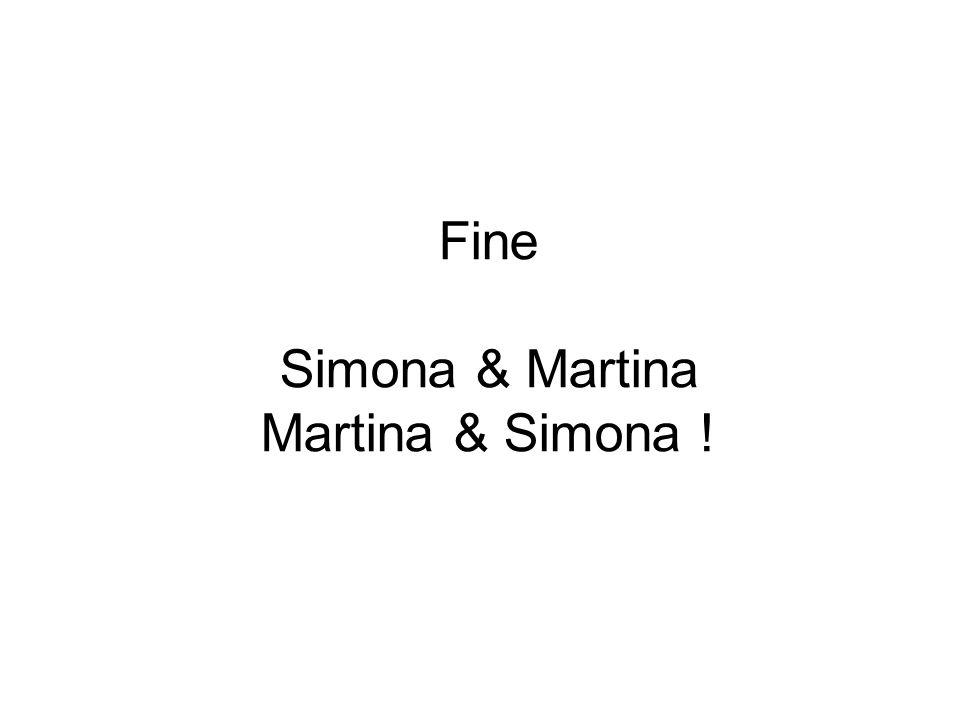 Fine Simona & Martina Martina & Simona !
