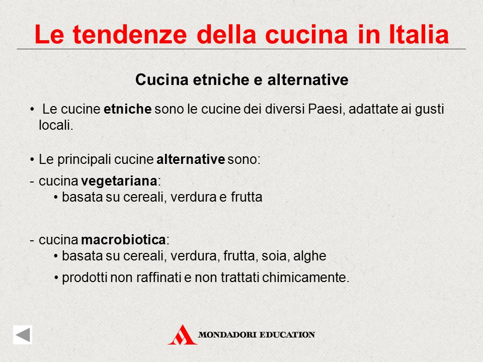 È l'evoluzione della cucina popolare: - semplice ed economica - servita in porzioni abbondanti.