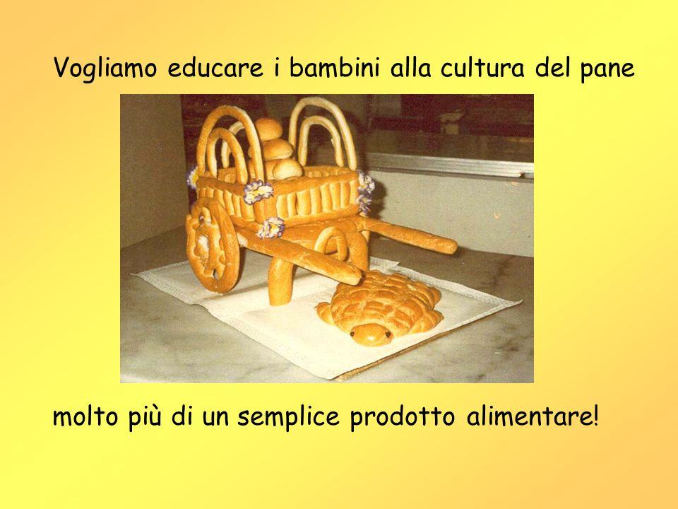 Vogliamo educare i bambini alla cultura del pane molto più di un semplice prodotto alimentare!