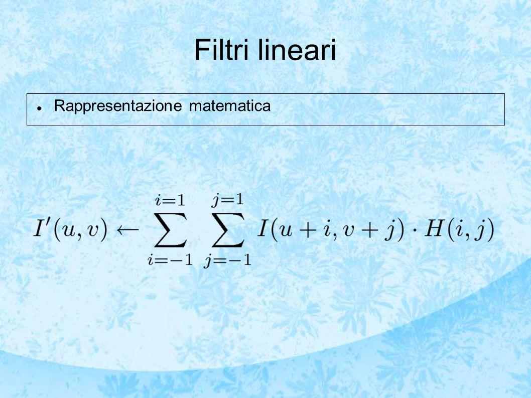 Filtri lineari Rappresentazione matematica