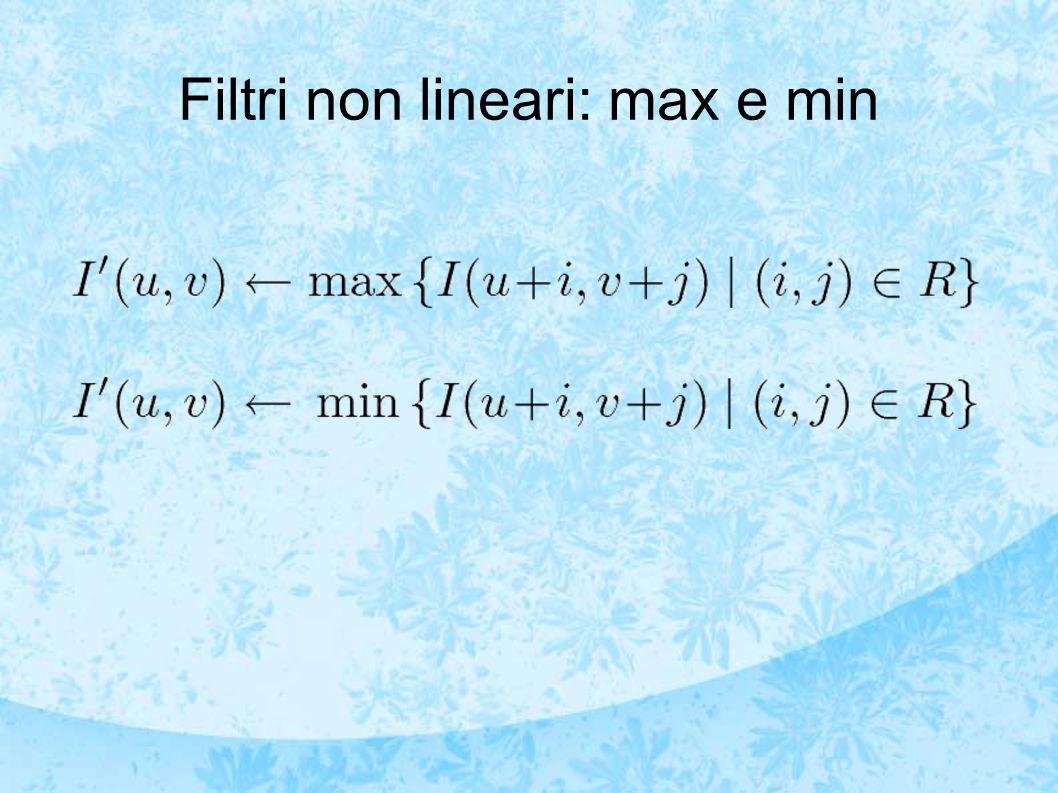 Filtri non lineari: max e min